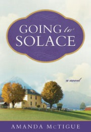 "Cover of my new novel, ""Going to Solace"""